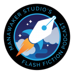 Manawaker Studio's Flash Fiction Podcast